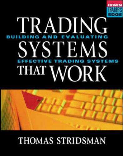 Tradings Systems That Work: Building and Evaluating Effective Trading Systems PDF Books