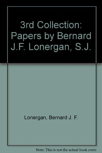 3rd Collection Papers By Bernard J F Lonergan S J
