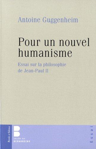 Pour un nouvel humanisme : Essai sur la philosophie de Jean-Paul II