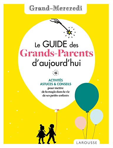Le guide des grands-parents d'aujourd'hui par Grand Mercredi par  Grand Mercredi
