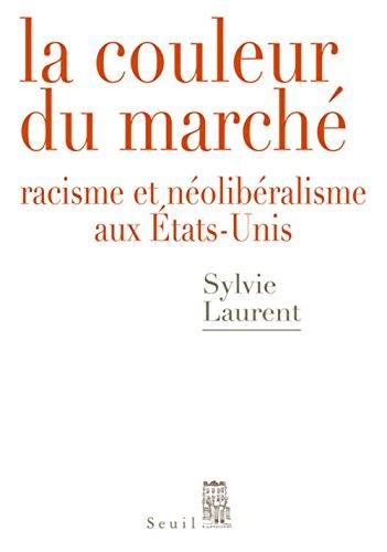 la-couleur-du-marche-racisme-et-neoliberalisme-aux-etats-unis