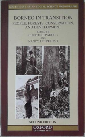 Borneo in Transition: People, Forests, Conservation and Development (South-east Asian Social Science Monographs)