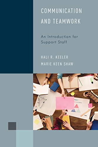 Communication and Teamwork: An Introduction for Support Staff (Library Support Staff Handbooks Book 5) (English Edition) por Hali R. Keeler