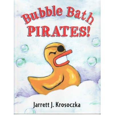 { BUBBLE BATH PIRATES! } By Krosoczka, Jarrett J ( Author ) [ Mar - 2003 ] [ Hardcover ]