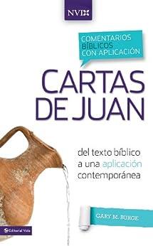 Comentario bíblico con aplicación NVI Cartas de Juan: Del texto bíblico a una aplicación contemporánea (Comentarios bíblicos con aplicación NVI) de [Burge, Gary M.]