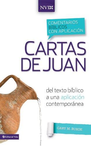 Comentario bíblico con aplicación NVI Cartas de Juan: Del texto bíblico a una aplicación contemporánea (Comentarios bíblicos con aplicación NVI) por Gary M. Burge