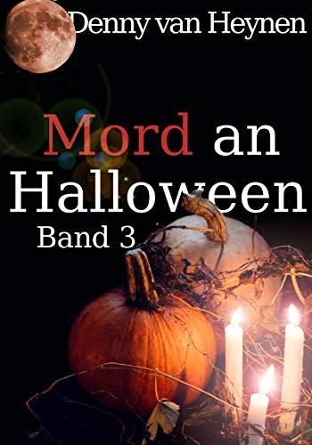Mord an Halloween: Band 3 von [van Heynen, Denny]