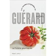 La cuisine gourmande de Michel Guérard ( 22 octobre 2009 )
