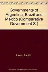 Governments of Argentina, Brazil and Mexico (Comparative Government)