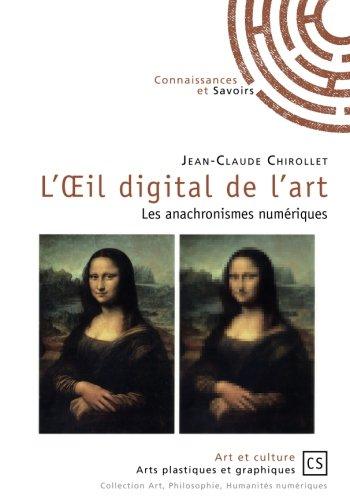 L'Oeil digital de l'art par Jean-Claude Chirollet