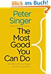 The Most Good You Can Do: How Effecti...