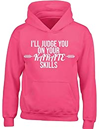 illustratedidentity I ll Judge You On Your Karate Skills Children s Long  Sleeved Hoodie Ages 3 e42a7f941ce2