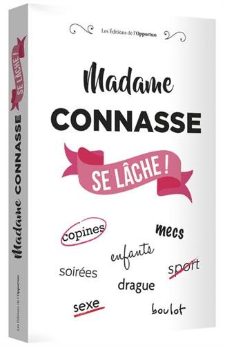 Madame Connasse se lâche ! par Collectif