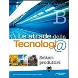Le strade della tecnologia. Vol. A-B-C. Con informatica. Con espansione online. Per la Scuola media. Con CD-ROM