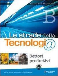 Le strade della tecnologia. Vol. A-B-C. Con informatica. Per la Scuola media. Con CD-ROM. Con espansione online