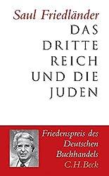 Das Dritte Reich und die Juden: Die Jahre der Verfolgung 1933-1939. Die Jahre der Vernichtung 1939-1945