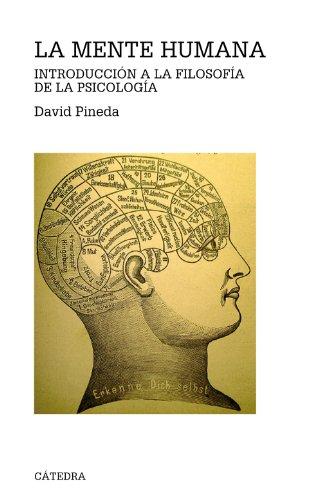 La mente humana: Introducción a la filosofía de la psicología (Teorema. Serie Mayor) por David Pineda Oliva