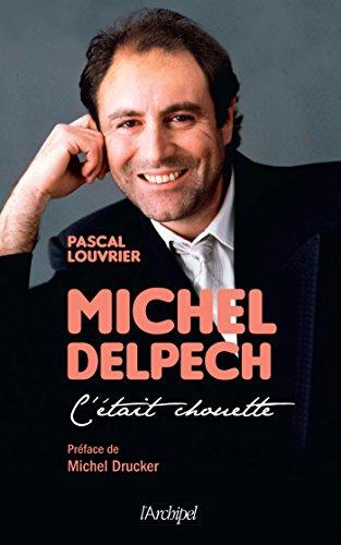 Michel Delpech. C'tait chouette