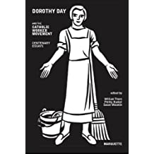 Dorothy Day and the Catholic Worker Movement: Centenary Essays (Marquette Studies in Theology) by Essays and poems from 30 contributing writers (2001-10-26)