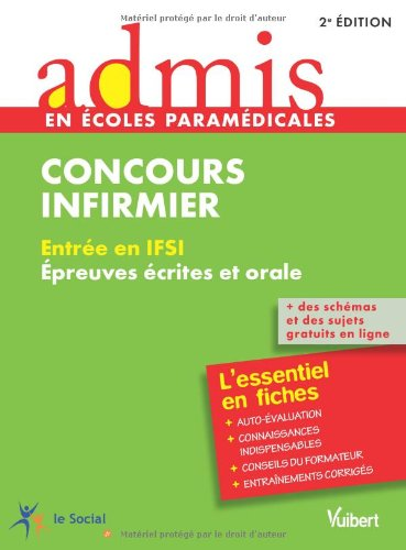 Concours Infirmier - Entre en IFSI - Epreuves crites et orale - L'essentiel en 40 fiches