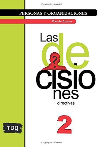 Las decisiones directivas: Blanco y negro: Volume 2 (Personas y Organizaciones) por Manolo Alcázar