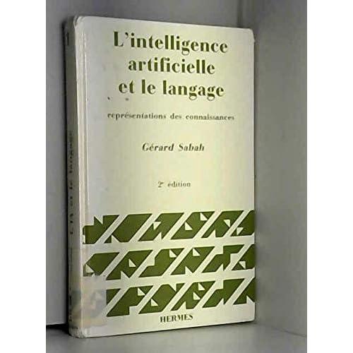 L'intelligence artificielle et le langage, tome 1