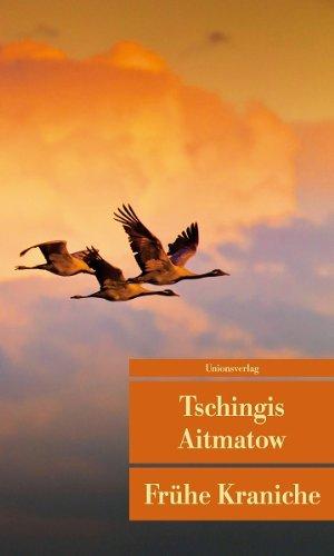 Buchseite und Rezensionen zu 'Frühe Kraniche' von Tschingis Aitmatow