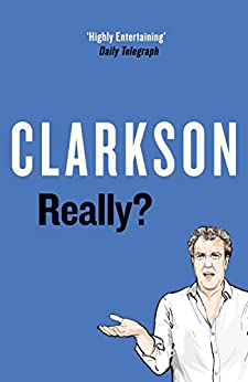 Really? (English Edition) van [Clarkson, Jeremy]