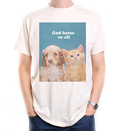 God Hates Us All T Shirt - Kitten & Puppy Atheist Old Skool Hooligans Original