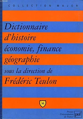 Dictionnaire : Histoire, économie, finance, géographie, hommes, faits, mécanismes, entreprises, concepts