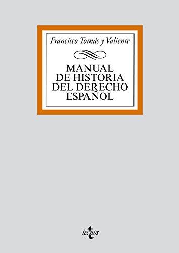 Manual de Historia del Derecho español (Derecho - Biblioteca Universitaria De Editorial Tecnos) por Francisco Tomás y Valiente