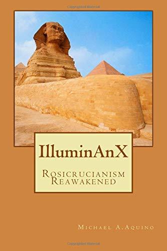 IlluminAnX: Rosicrucianism Reawakened