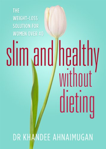 Slim and Healthy without Dieting: The Weight Loss Solution for Women over 40