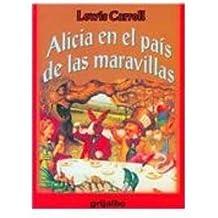 Alicia En El Pais De Las Maravillas/ Alice in Wonderland (Biblioteca Escolar/ School Library)