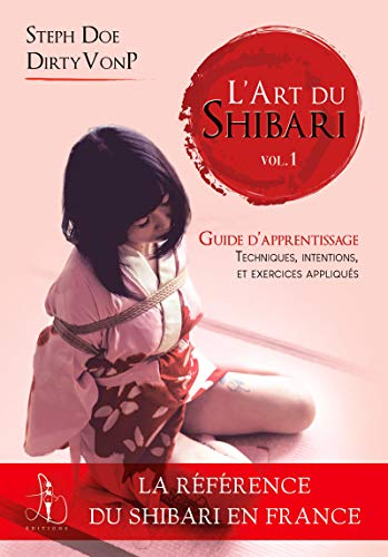 L'art du Shibari volume 1: Guide d'apprentissage par  Libertine Editions