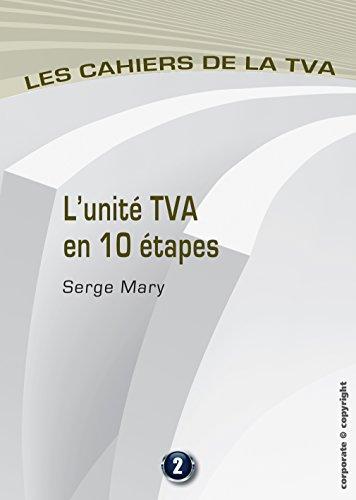 L'unité TVA en 10 étapes: Les cahiers de la TVA (Belgique) (French Edition)