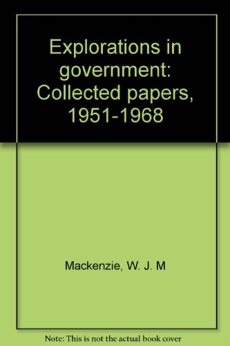 Explorations in government: Collected papers, 1951-1968