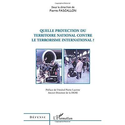 Quelle protection du territoire national contre le terrorisme international