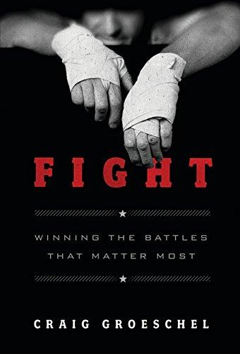 Fight: Winning the Battles That Matter Most por Craig Groeschel