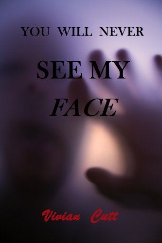 You Will Never See My Face (English Edition)