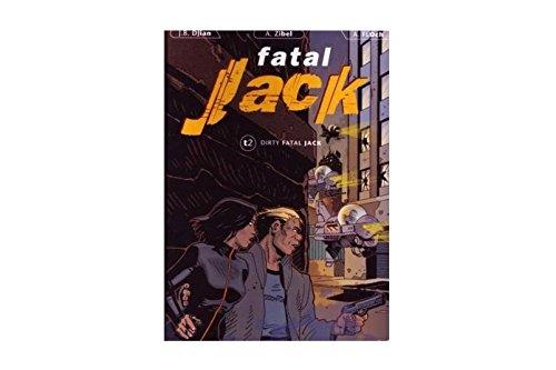 Fatal Jack, Tome 2 : Dirty Fatal Jack
