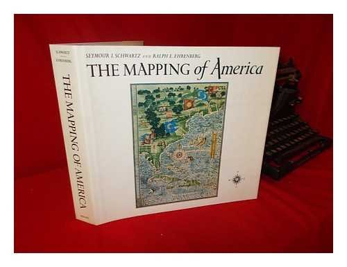 The Mapping of America / Seymour I. Schwartz and Ralph E. Ehrenberg