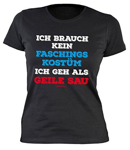Fastnacht Girlie Shirt ::: Ich brauch kein Faschings Kostüm ::: Karneval Fan und (Gecken Kostüme Party)