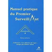Manuel pratique du Premier Surveillant : Précis d'instruction pour Les Compagnons