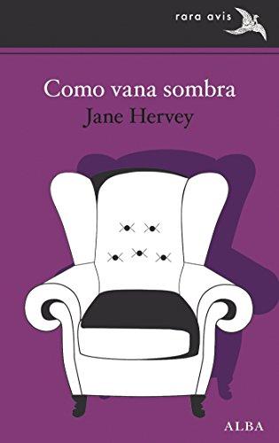 Como vana sombra (Rara Avis nº 31) por Jane Hervey