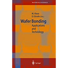 Wafer Bonding: Applications and Technology (Springer Series in Materials Science, Band 75)