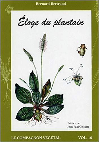 Eloge du plantain par Bernard Bertrand