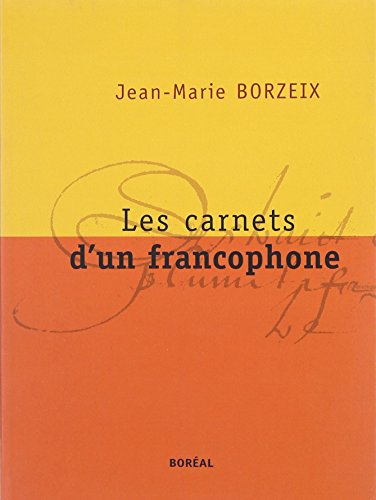 Carnets d'un francophone (Les) par Jean Marie BORZEIX
