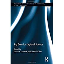Big Data for Regional Science (Routledge Advances in Regional Economics, Science and Policy)