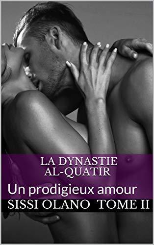 Couverture du livre La dynastie al-Quatir : Un prodigieux amour (La légende d'Issam t. 2)